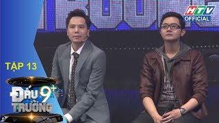 BB Trần - Hải Triều đại chiến | HTV ĐẤU TRƯỜNG 9+ | DT9C #13 FULL | 1/4/2018