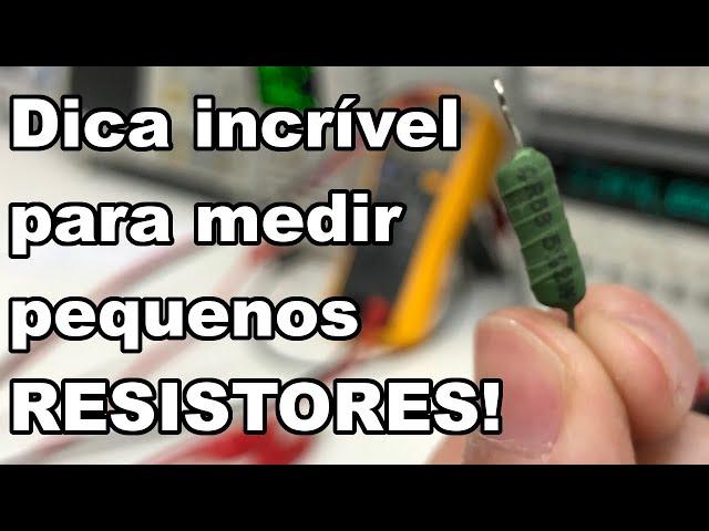 COMO MEDIR RESISTORES DE VALORES MUITO PEQUENOS?