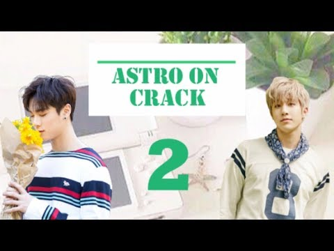 Astro On Crack 2 ~ (Funny Moments)