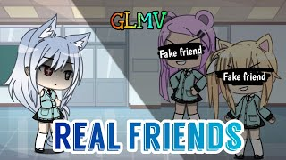 Real Friends - GLMV - by Camila Cabello [Reupload]