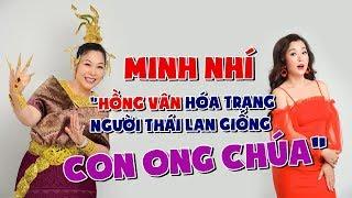 Minh Nhí nói Hồng Vân hóa trang thành người Thái Lan giống con ong chúa | Thúy Nga Official