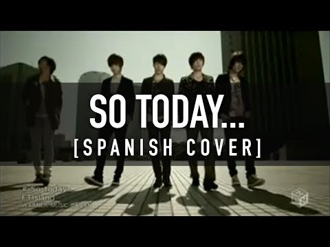 So today... (Spanish Cover) / FT Island / CKUNN