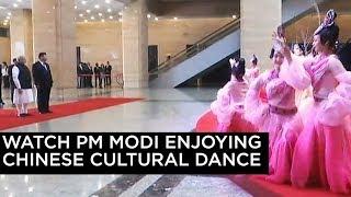 Watch PM Modi enjoying Chinese cultural dance..
