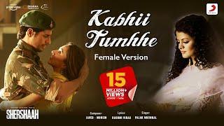 Kabhii Tumhhe (Female Version) Palak Muchhal