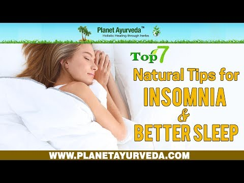 Top Seven Natural Tips for Insomnia and Better Sleep