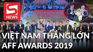 """Tuyển Việt Nam thắng lớn tại AFF Awards 2019: Vững ngôi """"ông lớn"""" Đông Nam Á"""
