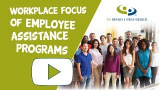 Workplace Focus of Employee Assistance Programs (EAP)