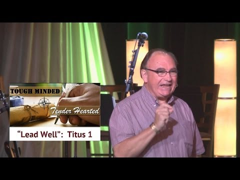 Jul 6, 2014  Tough Minded, Tender Hearted:  Lead Well (Titus Chapter 1), Dr. Ross Johnston