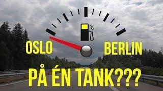 Oslo - Berlin på én tank?
