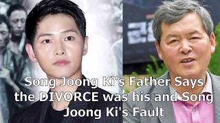 Song Joong-Ki's Father Says The Divorce Was His And Son's Fault | Song-Song divorce blaming himself
