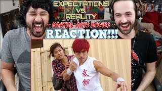 EXPECTATIONS VS REALITY - MARTIAL ARTS MOVIES - REACTION!!!
