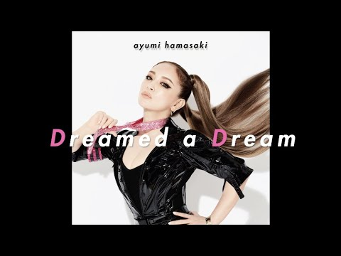 浜崎あゆみ / Dreamed a Dream (official audio)