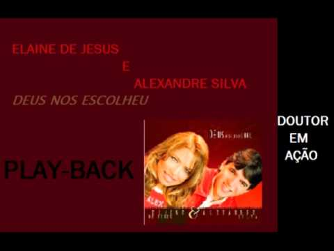 Baixar ELAINE DE JESUS E ALEXANDRE SILVA PLAYBACK DOUTOR EM AÇÃO.wmv