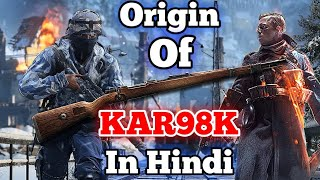 (Hindi) The Origin Of Kar98k || Story Behind Kar98k Invention || History of Kar98K Hindi