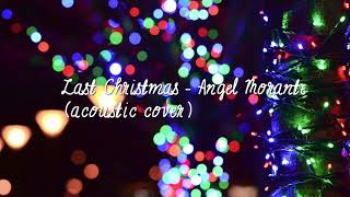 Last Christmas - Taylor Swift / Wham (Angel Morante acoustic cover)