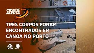 Três corpos foram encontrados em canoa no Porto do Mucuripe