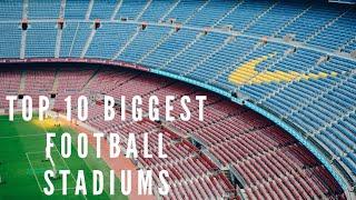 Top 10 biggest football stadiums