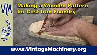 Making a Wooden Pattern for Casting a Replacement Part in Cast Iron