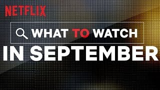 New on Netflix US | September | Netflix