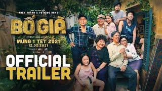 BỐ GIÀ - khởi chiếu Mùng 1 Tết (12/02/2021) / OFFICIAL TRAILER / TRẤN THÀNH