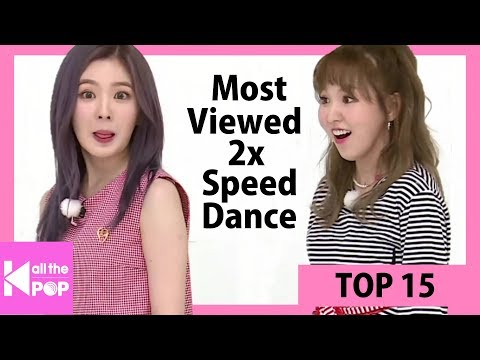 [TOP 15] Most Viewed 2x Speed Dance | July 2017