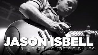 Jason Isbell: Live at House of Blues (Full Set)