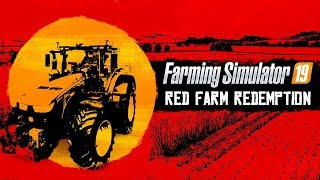 Farming Simulator 19 - Red Farm Redemption