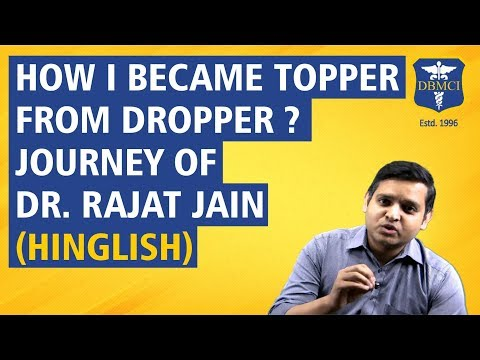 Topper From Dropper ? Journey of Dr Rajat Jain - DBMCI