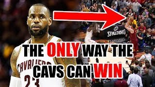 The ONLY Way The Cavs Could BEAT The Raptors In The NBA Playoffs