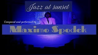 JAZZ AT SUNSET, SLOW AND ROMANTIC JAZZ PIANO MUSIC, RELAXING INSTRUMENTAL MUSIC