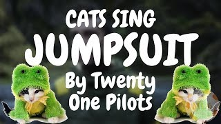 Cats Sing Jumpsuit by twenty one pilots | Cats Singing Song