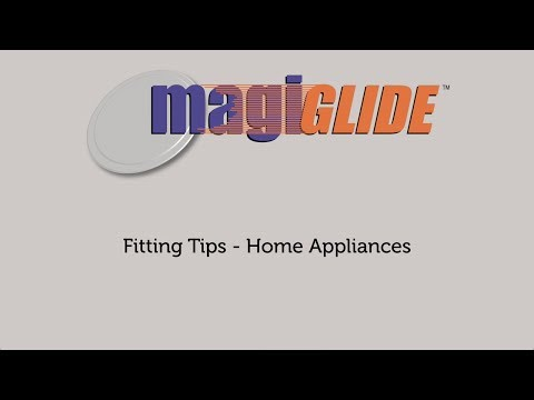 MagiGLIDE Fitting Video - Home Appliances