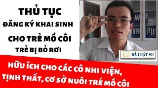 Từ Tịnh Thất Bồng Lai - Hiểu thủ tục đăng ký khai sinh cho trẻ mồ côi | Hà Luật Sư