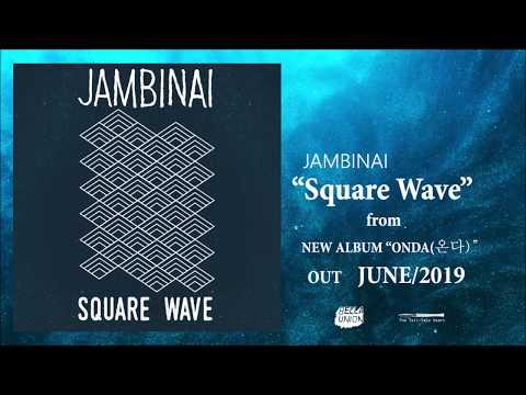JAMBINAI 잠비나이 - Square Wave (Official Audio Stream)