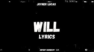 Joyner Lucas - Will [Lyrics]