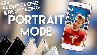 How to add Portrait mode to your iPhone!