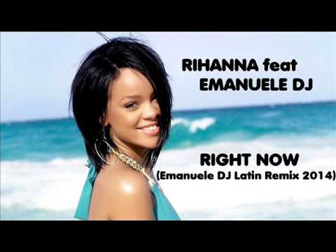 Baixar Rihanna Feat Emanuele Dj - Right Now (Emanuele Dj Latin Remix 2014)