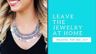 Leave Jewelry at Home   Vacation Travel Tip