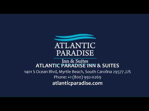 Atlantic Paradise Inn and Suites Myrtle Beach SC