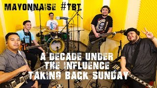 A Decade Under the Influence - Taking Back Sunday | Mayonnaise #TBT