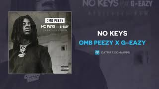 "OMB Peezy x G-Eazy ""No Keys"" (OFFICIAL AUDIO)"