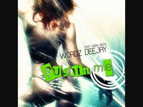 Wordz Deejay feat. Noah Reen - Pushin Me (Luke Danfield Remix Edit)