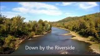 Down by the Riverside     M R