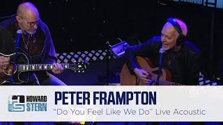"Peter Frampton ""Do You Feel Like We Do"" Live on the Stern Show (2016)"