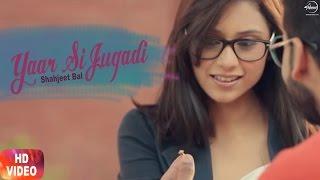 Yaar Si Jugadi – Shahjeet Bal