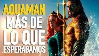 Reseña Aquaman l Más de lo que esperábamos