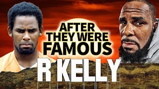 R KELLY | AFTER They Were Famous | Surviving R Kelly