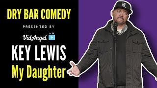 My Daughter | Key Lewis | Half White, Half Black, Looks Mexican | Dry Bar Comedy