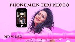 Phone Mein Teri Photo – Neha Kakkar