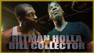 HITMAN HOLLA VS BILL COLLECTOR CLASSIC RAP BATTLE - RBE